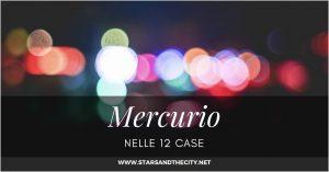 Mercurio nelle 12 case