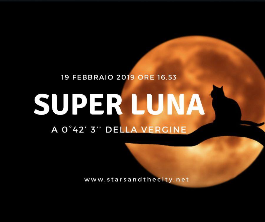 Super luna in vergine 19 febbraio 2019