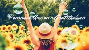 Presenza amore e gratitudine